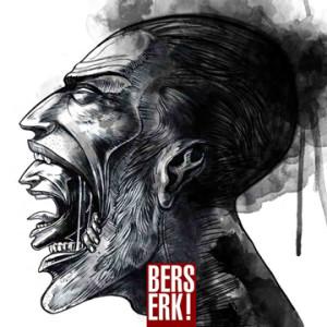 RECENSIONE: Berserk! – Berserk!