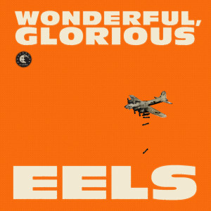 RECENSIONE: EELS – Wonderful, glorious