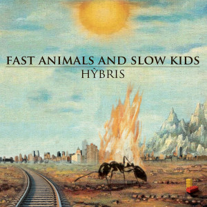 RECENSIONE: Fast Animals and Slow Kids – Hybris