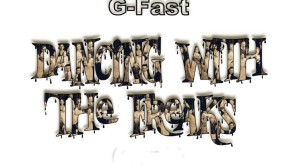 G-Fast - Dancing with the freaks