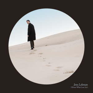 RECENSIONE: Jens Lekman – I know what love isn't
