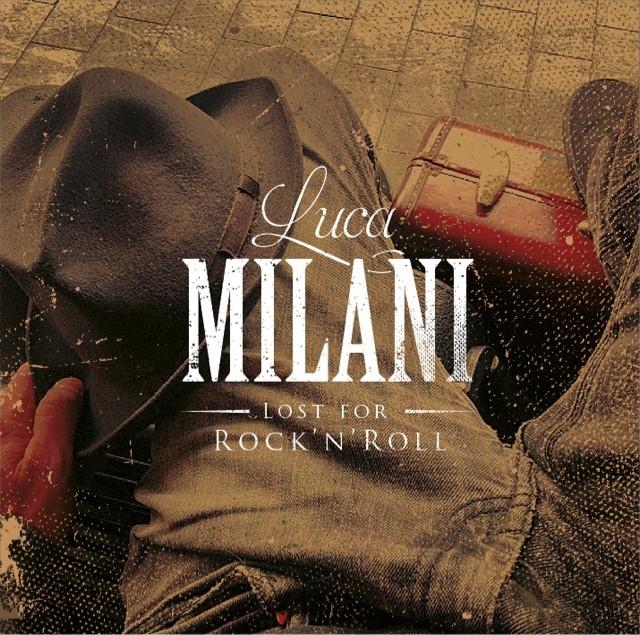 Luca Milani - Lost for Rock'n'Roll