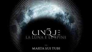 Marta sui Tubi - Cinque, la Luna e le spine