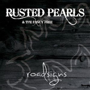 RECENSIONE: Rusted Pearls & The Fancy Free – Roadsigns