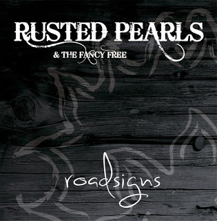 Rusted Pearls & The Fancy Free - Roadsigns