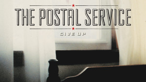 The Postal Service - Give up