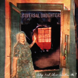 RECENSIONE: Universal Daughters – Why hast thou forsaken me?