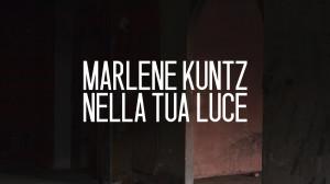 Marlene Kuntz – Nella tua luce