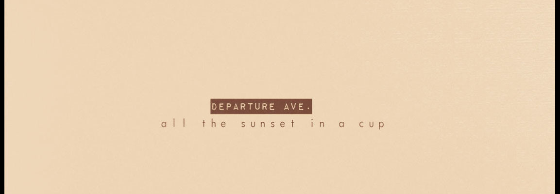 Departure Ave - All the sunset in a cup
