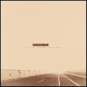 RECENSIONE: Departure Ave. – All the sunset in a cup