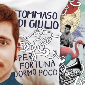 RECENSIONE: Tommaso Di Giulio – Per fortuna dormo poco
