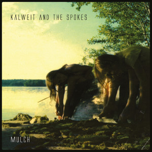 RECENSIONE: Kalweit and the Spokes – Mulch