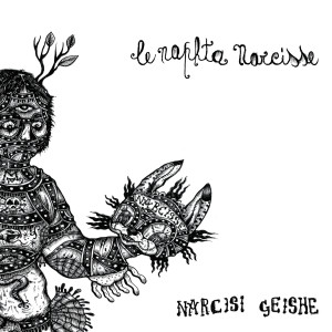 RECENSIONE: Le Naphta Narcisse – Narcisi Geishe