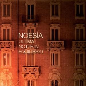 RECENSIONE: Noesìa – Ultima notte in equilibrio