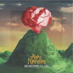 RECENSIONE: Boxerin Club – Aloha Krakatoa
