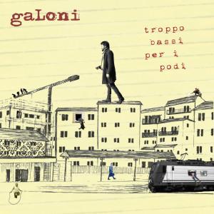 RECENSIONE: gaLoni – Troppo bassi per i podi