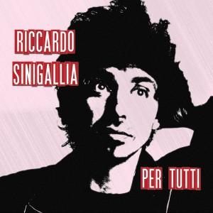 RECENSIONE: Riccardo Sinigallia – Per tutti