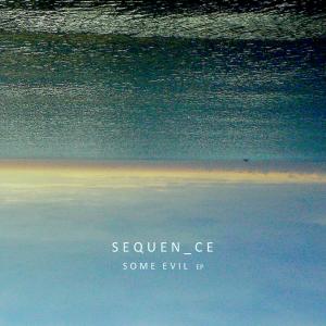 RECENSIONE: Sequen_ce – Some evil