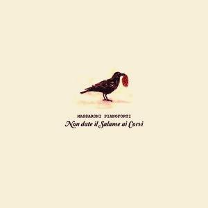 RECENSIONE: Massaroni Pianoforti – Non date il salame ai corvi