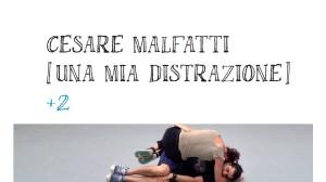 Cesare Malfatti - Una mia distrazione +2