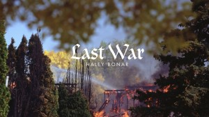 Haley Bonar – Last War