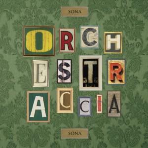 RECENSIONE: Orchestraccia – Sona Orchestraccia sona