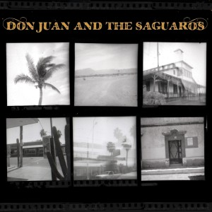 RECENSIONE: Don Juan and The Saguaros – S/T