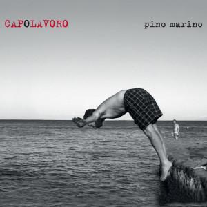 INTERVISTE: CAPOLAVORO – PINO MARINO