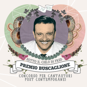 SOTTO IL CIELO DI FRED – PREMIO BUSCAGLIONE 2016: CONCORSO PER CANTAUTORI POST CONTEMPORANEI