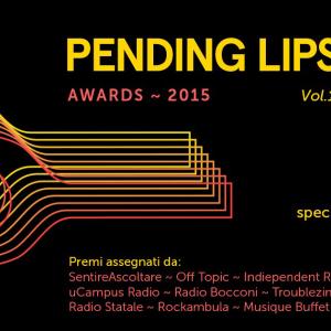 NEWS: PENDING LIPS AWARDS 2015 @ IL MAGLIO [MI] – 08/11/15