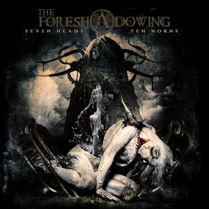 RECENSIONE: The Foreshadowing – Seven Heads Ten Horns