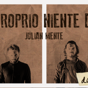 SPECIALE VIDEO: JULIAN MENTE – STARE BENE OGGI