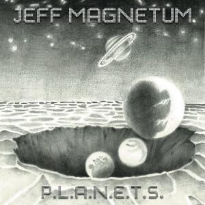 RECENSIONE: Jeff Magnetum – P.L.A.N.E.T.S.