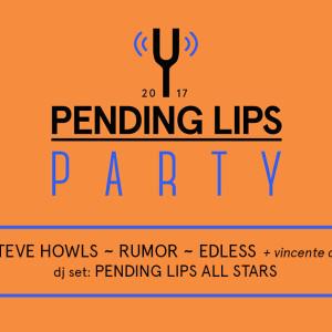 NEWS: APERTE LE ISCRIZIONI PER IL PENDING LIPS PARTY – 25/02/17 @ SERRAGLIO [MI]