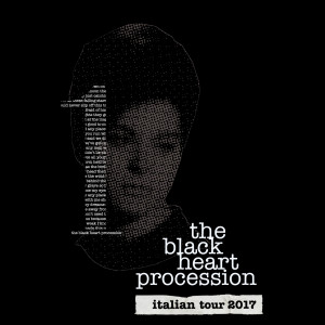 LIVE REPORT: BLACK HEART PROCESSION PERFORMING 1 @ LOCOMOTIV, BOLOGNA, 04/03/2017