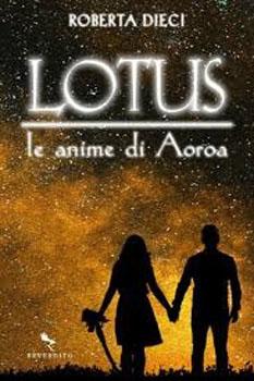 Lotus.-Le-anime-di-Aoroa-il-primo-volume-di-una-saga-YA-Fantasy-di-Roberta-Dieci
