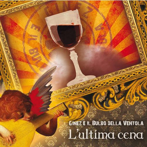 Lultima-cena-l'ultimo-disco-di-Ginez-e-il-bulbo-della-ventola-è-uscito-500x500
